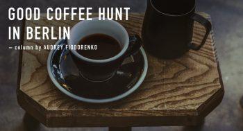 Good Coffee Hunt in Berlin